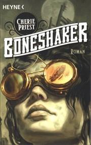 """Cherie Priest """"Boneshaker"""""""