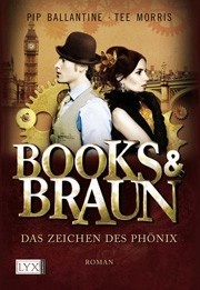 "Pip Ballantine und Tee Morris ""Books & Braun"" Band 1"