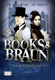 "Pip Ballantine und Tee Morris ""Books & Braun"" Band 2"
