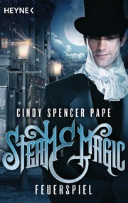 """Cindy Spencer Pape """"Steam & Magic"""" Band 1"""