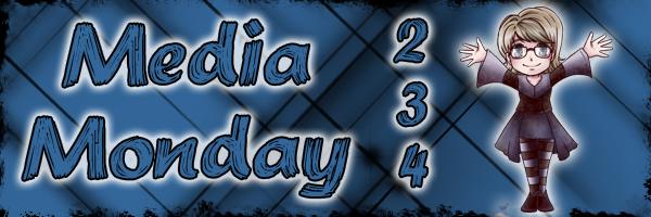 Media Monday 234