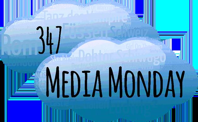 Media Monday 347