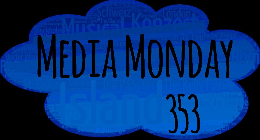 Media Monday 353